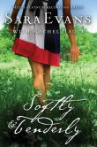 Book Cover Image. Title: Softly and Tenderly, Author: Sara Evans