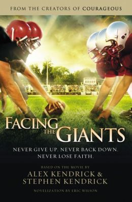 Facing the Giants: Never Give Up, Never Back Down, Never Lose Faith