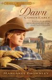 Margaret Brownley - Dawn Comes Early (Brides of Last Chance Ranch Series #1)