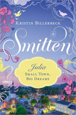 Julia - Small Town, Big Dreams: Smitten Novella Two