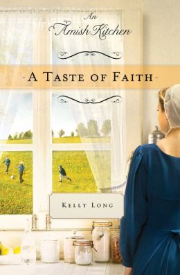A Taste of Faith: An Amish Kitchen Novella
