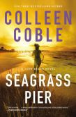 Book Cover Image. Title: Seagrass Pier (Hope Beach Series #3), Author: Colleen Coble