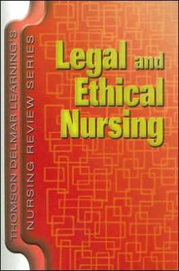 Delmar's Nursing Review Series: Legal and Ethical Nursing