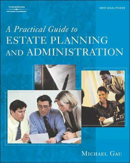 A Practical Guide to Estate Planning and Administration