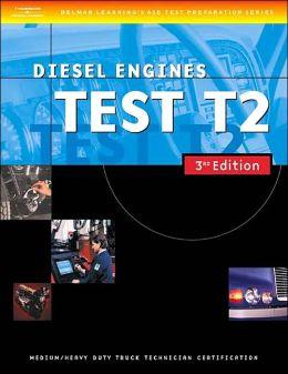 ASE Medium/Heavy Duty Truck Test Prep Manuals, 3E T2: Diesel Engines