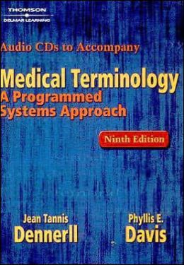 Audio CDs for Dennerll's Medical Terminology: A Programmed Systems Approach, 9th