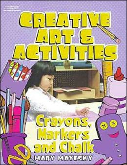 Creative Art & Activities: Crayons, Chalk, and Markers