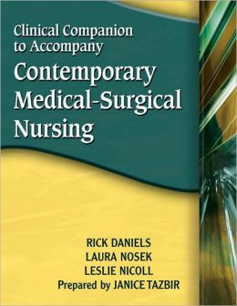 Clinical Companion for Daniels/Nosek/Nicoll's Contemporary Medical-Surgical Nursing
