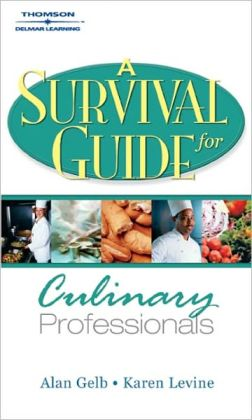 A Survival Guide for Culinary Professionals