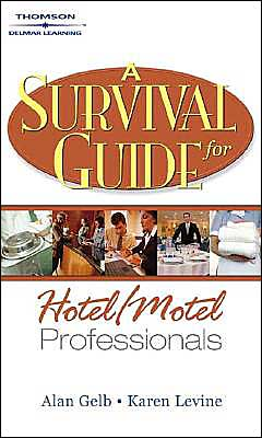 A Survival Guide for Hotel and Motel Professionals