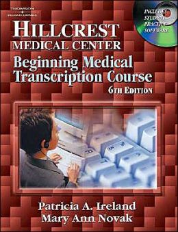 Hillcrest Medical Center: Beginning Medical Transcription Course