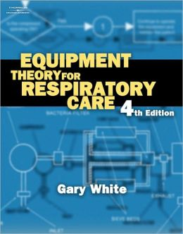 Workbook for White's Equipment Theory for Respiratory Care, 4th