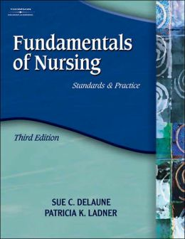 Fundamentals of Nursing: Standards and Practice