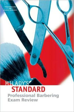Exam Review for Milady's Standard Professional Barbering Maura T. Scali-Sheahan