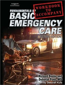 Workbook for Beebe/Funk's Fundamentals of Basic Emergency Care, 2nd