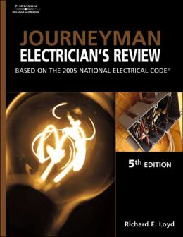 Journeyman Electrician's Review: Based on the 2005 National Electric Code