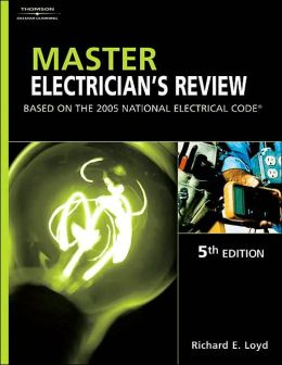 Master Electrician's Review: Based on the 2005 National Electric Code