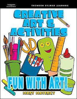 Creative Art & Activities: Fun with Art!