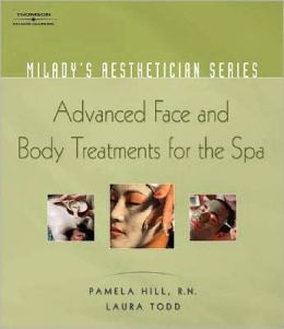 Milady's Aesthetician Series: Advanced Face and Body Treatments for the Spa: Advanced Face and Body Treatments for the Spa