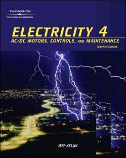 Electricity 4: AC/DC Motors, Controls and Maintenance