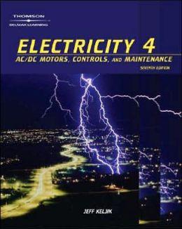 Electricity 4: AC/DC Motors, Controls and Maintenance