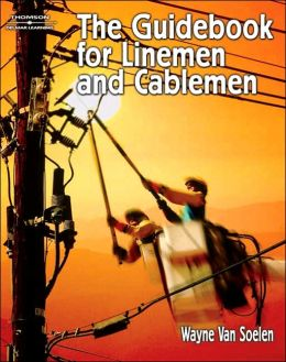 The Guidebook for Linemen and Cablemen