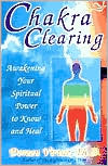 Chakra Clearing: A Morning and Evening Meditation to Awaken Your Spiritual Power
