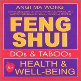 Feng Shui Do's and Taboo's for Health and Well-Being
