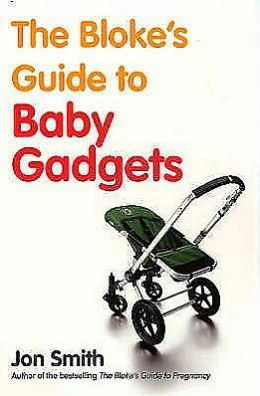 The Bloke's Guide to Baby Gadgets