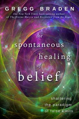Spontaneous Healing of Belief: Shattering the Paradigm of False Limits