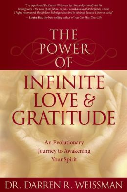 The Power of Infinite Love and Gratitude: An Evolutionary Journey to Awakening Your Spirit