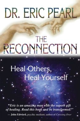 The Reconnection: Heal Others, Heal Yourself