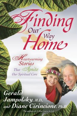 Finding Our Way Home: Heartwarmng Stories That Ignite Our Spiritual Core