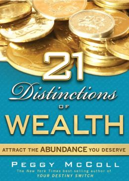 21 Distinctions of Wealth: Attract the Abundance You Deserve