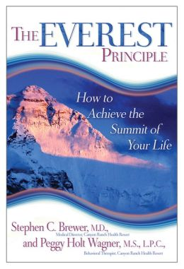 The Everest Principle: How to Achieve the Summit of Your Life