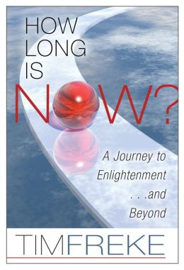 How Long Is Now?: A Journey to Enlightenment ... and Beyond