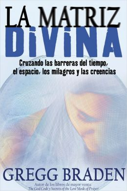 La matriz divina (The Divine Matrix)