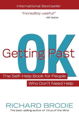 Getting Past OK: The Self-Help Book for People Who Don't Need Help