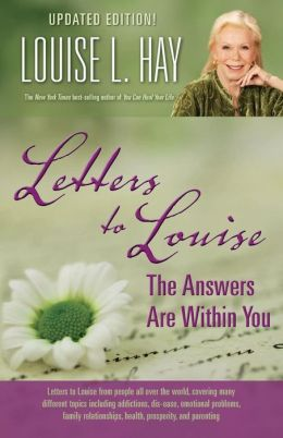 Letters to Louise: The Answers Are Within You