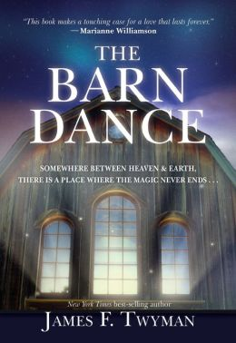 The Barn Dance: Somewhere between Heaven and Earth, there is a place where the magic never ends . . .