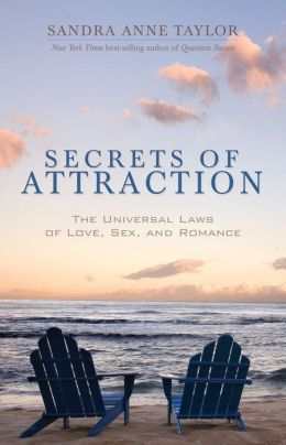 Secrets of Attraction: The Universal Laws of Love, Sex and Romance