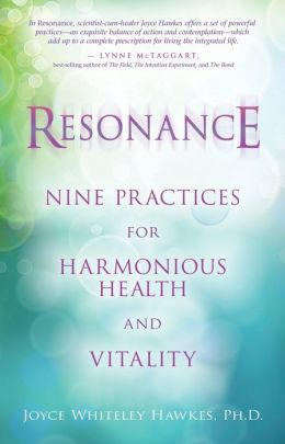 Resonance: Nine Practices for Harmonious Health and Vatality