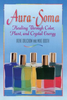 Aura Soma: Healing Through Color, Plant, and Crystal Energy