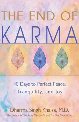 End of Karma: 40 Days to Perfect Peace, Tranquility, and Bliss