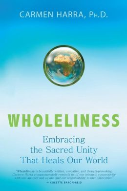 Wholeliness: Embracing the Sacred Unity That Heals Our World