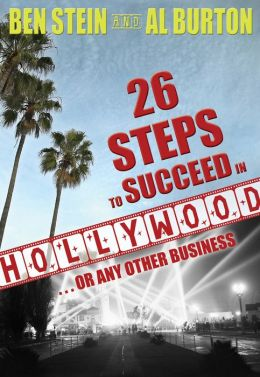 26 Steps to Succeed in Hollywood: Or Any Other Business
