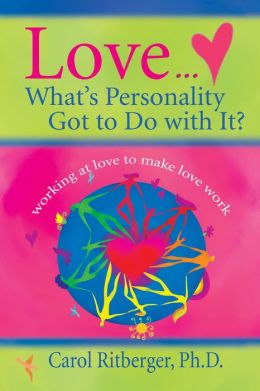 Love... What's Personality Got to Do with It?: Working at Love to Make Love Work