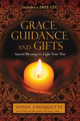 Grace, Guidance, and Gifts: Sacred Blessings to Light Your Way
