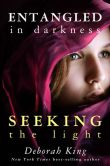 Book Cover Image. Title: Entangled In Darkness:  Seeking the Light, Author: Deborah King
