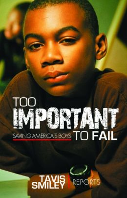 Too Important to Fail: Saving America's Boys